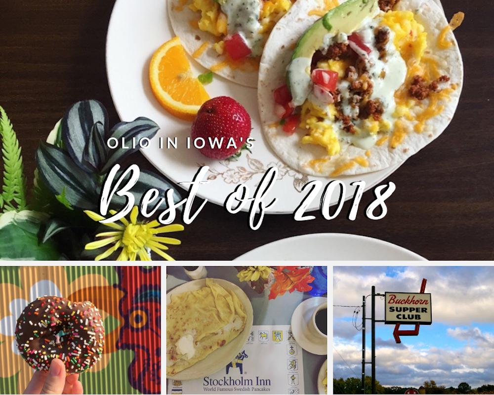 2018 held some pretty big adventures! Read the most popular posts from Olio in Iowa's last year.