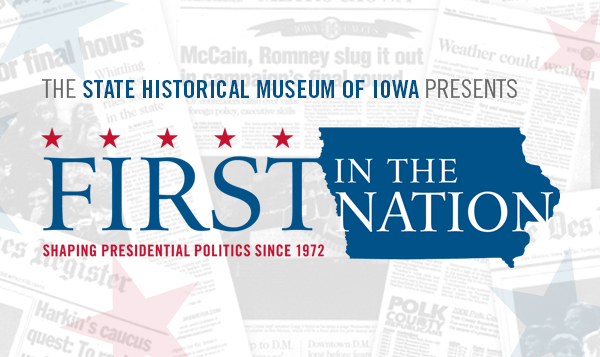Graphic for the Iowa State Historical Museums' First in the Nation exhibit