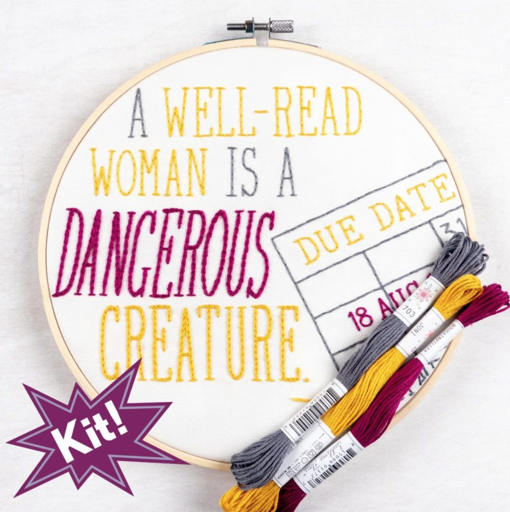 "Embroidery kit that reads ""A Well-Read Woman is a Dangerous Creature"""
